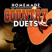 Homemade Country Duets by Various Artists
