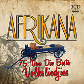 Play & Download Afrikana...75 Van Die Beste Volksliedjies by Various Artists | Napster