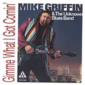 Gimme What I Got Comin' by Big Mike Griffin