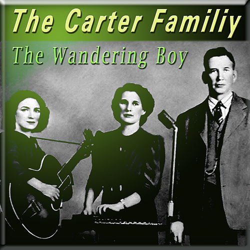 Play & Download The Wandering Boy by The Carter Family | Napster