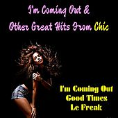 Play & Download I'm Coming out & Other Great Hits from Chic by Chic | Napster