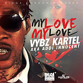 Play & Download My Love My Love - Single by VYBZ Kartel | Napster