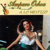A Lo Mestizo by Amparo Ochoa