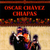 Play & Download Chiapas by Oscar Chavez | Napster