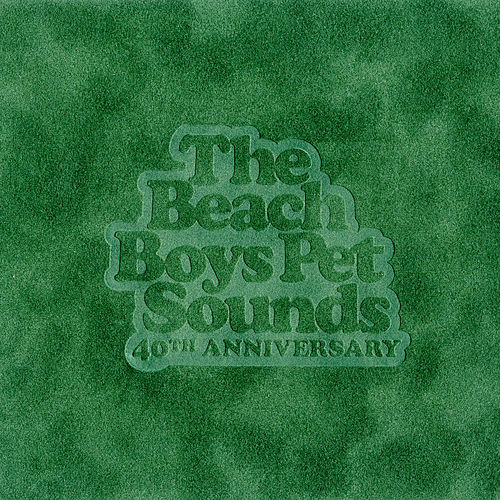 Pet Sounds - 40th Anniversary by The Beach Boys