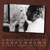 Play & Download Just One More: A Musical Tribute To Larry Brown by Greg Brown | Napster