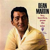 Play & Download Hey, Brother Pour The Wine by Dean Martin | Napster