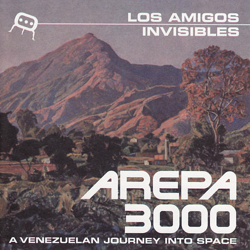 Play & Download Arepa 3000 by Los Amigos Invisibles | Napster