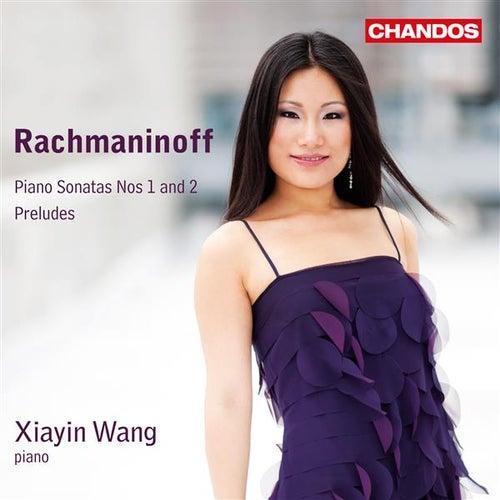 Rachmaninoff: Piano Sonatas & Preludes by Xiayin Wang
