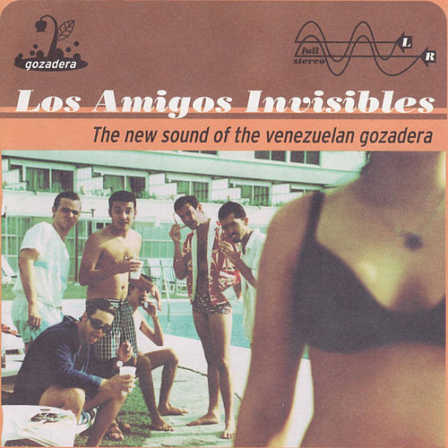 Play & Download The New Sound of the Venezuelan Gozadera by Los Amigos Invisibles | Napster