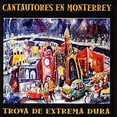 Play & Download Cantautores En Monterrey Trova De Extremadura by Various Artists | Napster