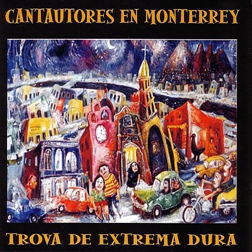 Play & Download Cantautores En Monterrey Trova De Extremadura by Various Artists | Napster