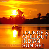 Play & Download Lounge & Chillout Indian Sun-Set by Various Artists | Napster