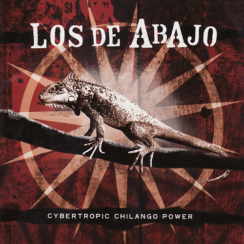 Play & Download Cybertropic Chilango Power by Los De Abajo | Napster