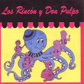Play & Download Los Rincon Y Don Pulpo by Los Hermanos Rincon | Napster