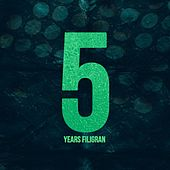 Play & Download 5 Years Filigran by Various Artists | Napster