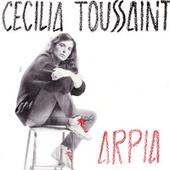 Play & Download Arpia by Cecilia Toussaint | Napster