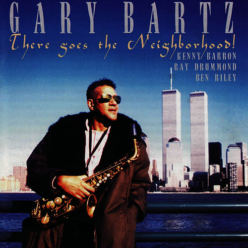 There Goes the Neighborood by Gary Bartz