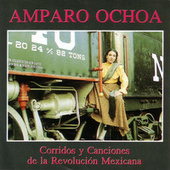 Corridos Y Canciones De La Revolucion Mexicana by Amparo Ochoa