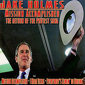 Play & Download Mission Accomplished - The Return Of The Protest Song by Jake Holmes | Napster