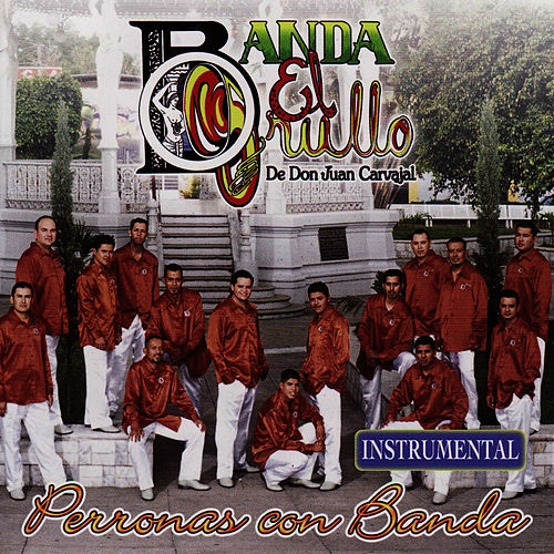 Play & Download Perronas Con Banda (Instrumental) by Banda El Grullo | Napster