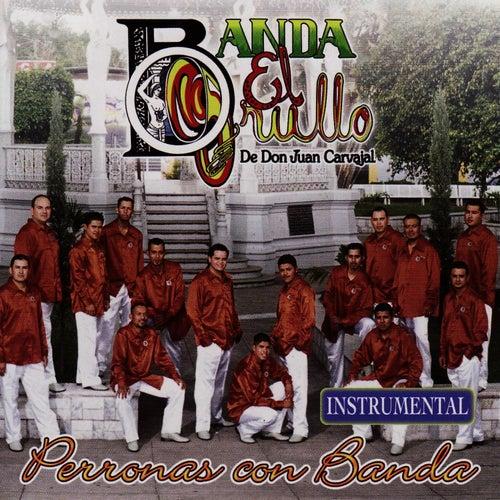 Perronas Con Banda (Instrumental) by Banda El Grullo
