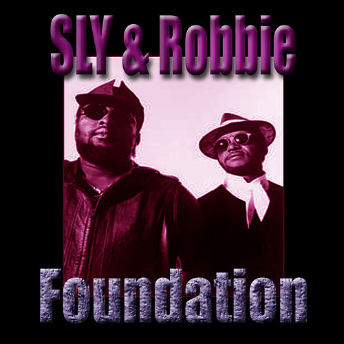 Play & Download Foundation by Sly and Robbie | Napster