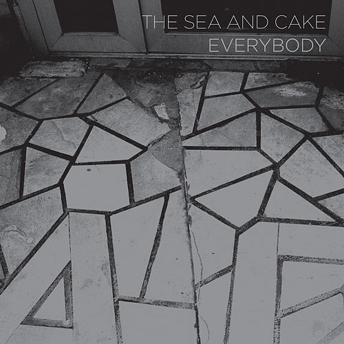 Play & Download Everybody by The Sea and Cake | Napster