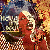 Play & Download House My Soul by Various Artists | Napster
