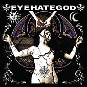 Play & Download Eyehategod by Eyehategod | Napster