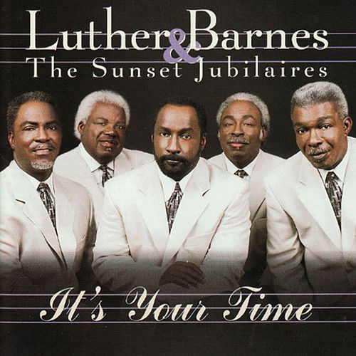 It's Your Time by Luther Barnes & the Red Budd Gospel Choir
