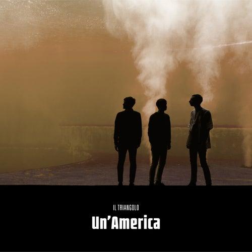 Play & Download Un'America by Il Triangolo | Napster