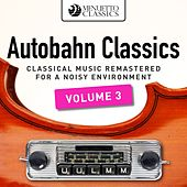 Autobahn Classics, Vol. 3 (Classical Music Remastered for a Noisy Environment) by Various Artists