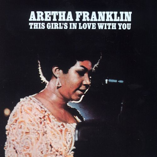 Play & Download This Girl's In Love With You by Aretha Franklin | Napster