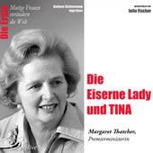 Play & Download Die Erste - Die Eiserne Lady und TINA (Margaret Thatcher, Premierministerin) by Julia Fischer | Napster