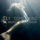Play & Download Say Something by Joe Brooks | Napster