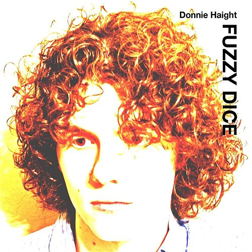 Play & Download Fuzzy Dice by Donnie Haight | Napster