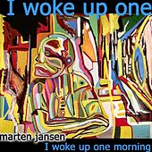 I Woke Up One Morning (feat. TheMo) by Marten Jansen