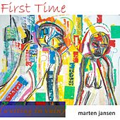 First Time (Waiting in Vain) by Marten Jansen