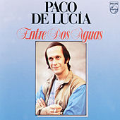 Play & Download Entre Dos Aguas by Paco de Lucia | Napster