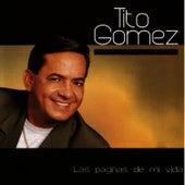 Play & Download Las Paginas De Mi Vida by Tito Gomez | Napster