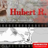 Truecrime - Weg aus der Armutsfalle (Der Fall Hubert R.) by Claus Vester
