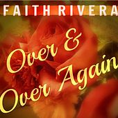 Play & Download Over & over Again by Faith Rivera | Napster