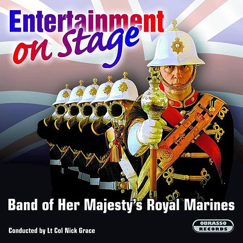 Entertainment On Stage by The Band Of Her Majesty''s Royal Marines