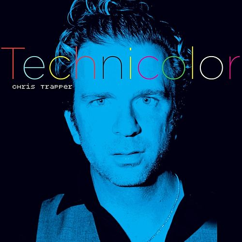 Technicolor by Chris Trapper