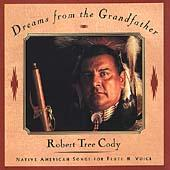 Play & Download Dreams From The Grandfather by Robert Tree Cody | Napster