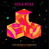 Play & Download Can We Get It Together by Sola Rosa | Napster