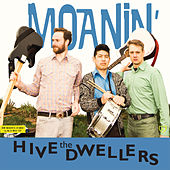 Play & Download Moanin' by The Hive Dwellers | Napster