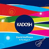 Play & Download Kadosh by David Hoffman | Napster