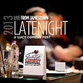 Play & Download Live from Jamestown: Latenight @ Lucy Comedy Fest 2013 by Various Artists | Napster